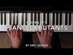 Leçon Piano Grands Débutants - Tuto facile (Episode 2) - YouTube