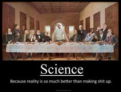 science, because reality is so much better than making shit up, motivation - Aug 01 2016 PM Atheist Humor, Atheist Quotes, Religion Humor, Friedrich Nietzsche, Maya Angelou, Science Vs Religion, Einstein, Losing My Religion, Religious People