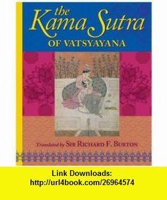 The Kama Sutra of Vatsyayana. (9781848583931) Mallanaga Vatsyayana , ISBN-10: 1848583931  , ISBN-13: 978-1848583931 ,  , tutorials , pdf , ebook , torrent , downloads , rapidshare , filesonic , hotfile , megaupload , fileserve