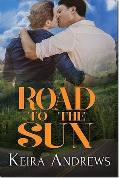 Review: Road to the Sun by @keiraandrews   #mmromance #gayromance #gayfiction #lgbt #gay #books #review