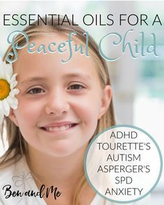 Essential Oils for a Peaceful Child -- Do you have a child with ADHD, Asperger's, Autism, Anxiety, or Tourette's? Could you use a more peaceful child? Try this DIY essential oil blend!