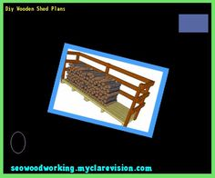 Diy Wooden Shed Plans 152748 - Woodworking Plans and Projects!