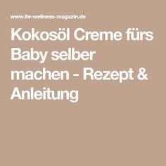 Kokosöl Creme fürs Baby selber machen - Rezept & Anleitung