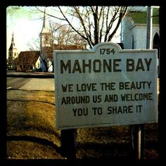 """""""Mahone Bay"""" entry sign, photographed by actress Emily Rose (recently in tv series 'Haven') East Coast Canada, My Better Half, Emily Rose, Photo Today, Ladies Style, Rose Photos, The Province, Piece Of Me, Im Happy"""