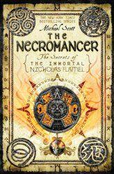 The Necromancer (The Secrets of the Immortal Nicholas Flamel Book 4) By: Michael Scott