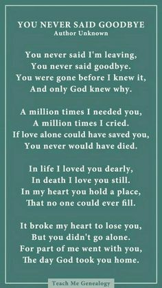 You never said goodbye poem for someone who past away died Goodbye Poem, Saying Goodbye Quotes, Goodbye Gifts, Only God Knows Why, Rip Daddy, First Love, My Love, Les Sentiments, After Life