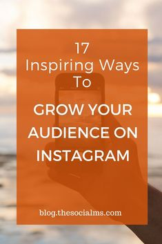 Growing an audience on Instagram is easy - if you know how to inspire likes and engagement. Here are 17 easy ways to get more engagement and followers. instagram marketing, Instagram engagement, Instagram Tips, Instagram Audience, Instagram Strategy