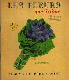 Les fleurs que j'aime Père Castor