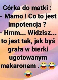 Weekend Humor, Haha, Motto, Funny, Smile, Polish Sayings, Ha Ha, Funny Parenting, Mottos
