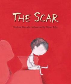 The Scar Picture Books that explore Death and bereavement There's a Book for That