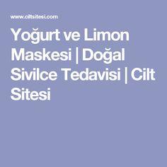 Yoğurt ve Limon Maskesi | Doğal Sivilce Tedavisi | Cilt Sitesi