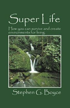 Super Life by Stephen G. Boyce. $9.99. Publisher: Outskirts Press, Inc. (July 31, 2008). 104 pages