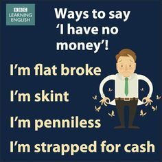 English Functions - Ways to say 'I have no money' Advanced English Vocabulary, Learn English Grammar, English Writing Skills, English Fun, English Language Learning, Learn English Words, English Study, English Lessons, Teaching English