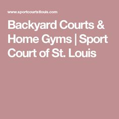 Backyard Courts & Home Gyms | Sport Court of St. Louis