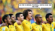Go for a Brasil Football match and see Neymar