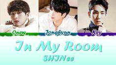SHINee (Onew, Jonghyun, Key) - In My Room Lyrics (Color Coded Han-Rom-Eng) Onew Jonghyun, Copyright Infringement, Lyrics, Coding, Entertaining, Room, Bedroom, Song Lyrics, Rooms