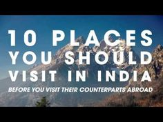 10 places you should visit in india!