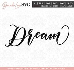 Dream svg, dreaming svg, inspirational svg, svg, DxF, EpS, Quote SVG, Cut File, Cricut, Silhouette Instant download, Iron Transfer