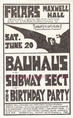 Bauhaus / Subway Sect / The Birthday Party - Friars Maxwell Hall - Saturday June 20th 1981