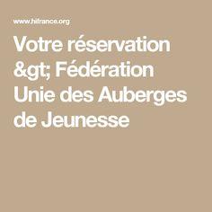 Votre réservation > Fédération Unie des Auberges de Jeunesse Uni, France, Youth, French