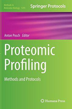 Proteomic profiling : methods and protocols / edited by Anton Posch