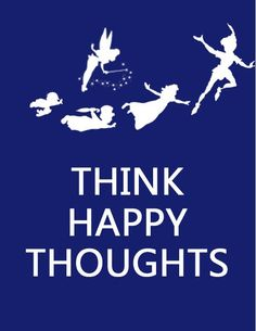 Think Happy Thoughts. Think of Christmas, think of snow! #peterpan #disney #keepcalm - Click image to find more Illustrations & Posters Pinterest pins