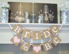 Image result for bride to be banner diy