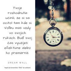 ▼▼ Všetci disponujeme rovnakým čas. Nie každý ho však dokáže využívať efektívne. Ako ho využívaš ty?▼▼ ------------------------------------------------------ #banskábystrica #slovensko #výroky #inspiration #nitra #inšpirácia #motivácia #love #slovakia #energia #citáty #instagood #ezoterika #láska #love #život #quote #praha #myslenie #motivace #motivation #myšlení #spiritualita #čas #byťefektívny #rozhodnutia #príbehživota #newpost #lidé #ľudia Dream Wall, Bodies, Words, Horse