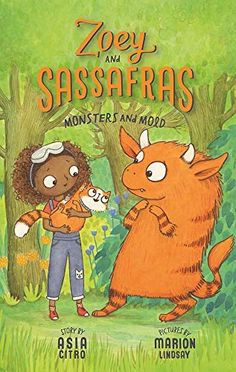 Jean Little Library: Zoey and Sassafras: Monsters and Mold by Asia Citro, illustrations by Marion Lindsay Book 1, The Book, Mighty Girl Books, Asia, Little Library, Chapter Books, Magical Creatures, Used Books, Childrens Books
