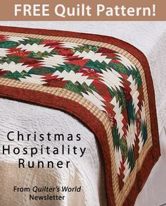 Christmas Hospitality Runner  Download from Quilter's World newsletter. Click on the photo to access the free pattern. Sign up for this free newsletter here: AnniesNewsletters.com.