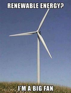 Renewable Energy! Funny!