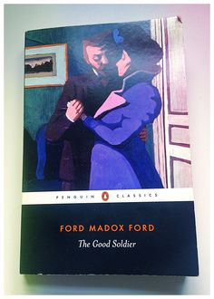 Just read, The Good Soldier, Ford Madox Ford and loved it