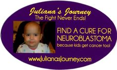 www.julianasjourney.com Learn about a cancer killing our kids! Neuroblastoma, haven't heard about it?!?! Now's the time!