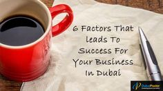 find here that 6 #factors that #leads to #success for your #business that will help  you #build your #own #business in #dubai that is shared by the #UAE #online #free #classified #ads #website - @dubaiposter