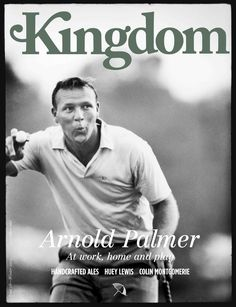 Arnie The charismatic champ. Won the hearts of the sports world.