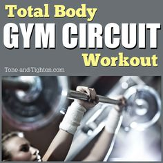 Amazing total-body gym circuit workout! The best way to sculpt, strength, tone, and tighten! From Tone-and-Tighten.com #workout #gym #exercise