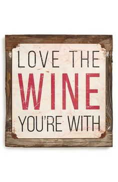 PONCHO & GOLDSTEIN 'Love the Wine You're With' Sign available at #Nordstrom