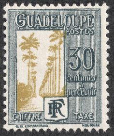 "Guadeloupe  1928 postage due Scott J32 30c slate & olivine  ""Avenue of Royal Palms"""