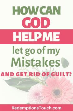 Holding onto the guilt from past mistakes isn't healthy. Learn how God can help you let go of past mistakes so you get get rid of guilt! #Guilt #Mistakes #Forgiveness #devotion #BibleStudy