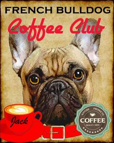 French Bulldog Dog Coffee Club Art Poster Print by SaveADogRescue Mini French Bulldogs, French Bulldog Art, Coffee Club, Dog Coffee, Puppies And Kitties, Pet Dogs, Love French, Dog Names, Animals And Pets