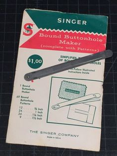 Singer Bound Button Hole Maker.  If you've seen this tool but never knew what it was for, here's the answer.