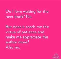 Same with ALL the tv series as well! Book Memes, Book Quotes, Library Quotes, I Love Books, Books To Read, Fangirl, Waiting For Love, Reading Quotes, Reading Books