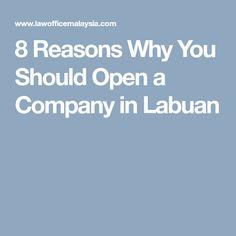 8 Reasons Why You Should Open a Company in Labuan Labuan