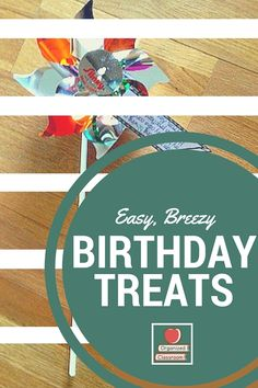 Super easy! Maybe grab 1-2 pinwheels a week from here until the beginning of the school year, make up the birthday tags from you, and you will be all set!