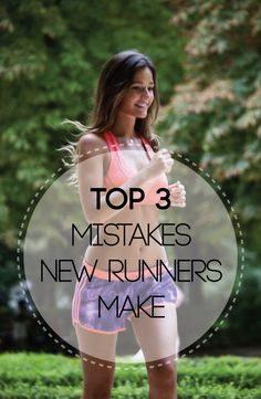 Avoid the top three mistakes made by new runners and you can increase your odds of completing that 5k in the next few months.
