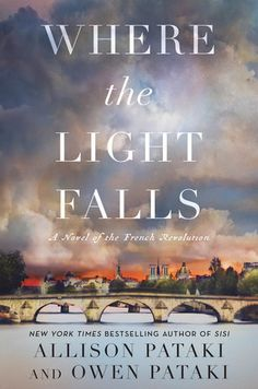 Historical Fiction 2017. Where the Light Falls by Allison Pataki.