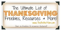 The Ultimate List of Thanksgiving Freebies, Resources, and Printables!! ALL FREE!