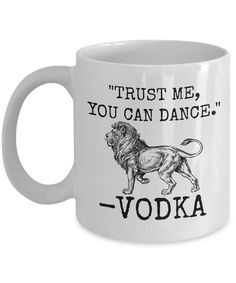 This is the perfect mug for vodka lovers - your gift search is over!    WITH THIS MUG, YOU CAN MAKE THE VODKA USERS IN YOUR FAMILY LIGHT UP WITH DELIGHT!    If you're looking for a gift that a vodka fan will actually use and enjoy for years to come, then check out the Trust Me You can Dance mug!    Customized mugs speak to their recipients on a more personal level, making them feel special. Plus, mugs are universally functional gifts, even if you're not a coffee or tea drinker.    When it's…