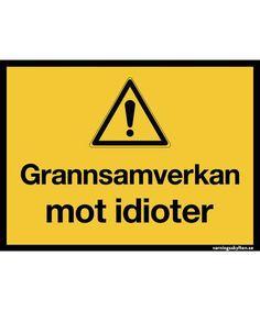 122 - Varningsskylt - Grannsamverkan mot idioter