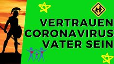 🦸♂️ Vertrauen Coronavirus Vater sein 🦸🏼♂️ - Männlichkeit stärken - Nea...